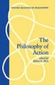 The Philosophy of Action - Alfred R. Mele