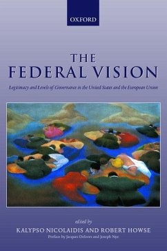 The Federal Vision: Legitimacy and Levels of Governance in the Us and Eu - Nicolaidis