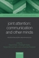 Joint Attention: Communication and Other Minds - Naomi Eilan; Christoph Hoerl; Teresa McCormack; Johannes Roessler
