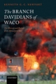 Branch Davidians of Waco - Kenneth G. C. Newport
