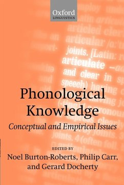 Phonological Knowledge: Conceptual and Empirical Issues - Burton-Roberts, Noel / Carr, Philip / Docherty, Gerard (eds.)