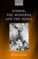 Sterne, the Moderns, and the Novel - Thomas Keymer