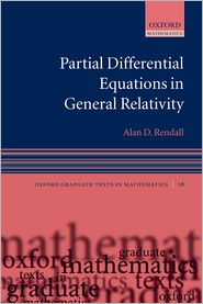 Partial Differential Equations in General Relativity - Alan Rendall