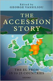 The Accession Story: The EU from 15 to 25 Countries - George Vassiliou (Editor)