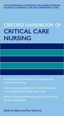 Oxford Handbook of Critical Care Nursing - Sheila K Adam, Sue Osborne