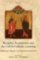 Receptive Ecumenism and the Call to Catholic Learning - Paul Murray