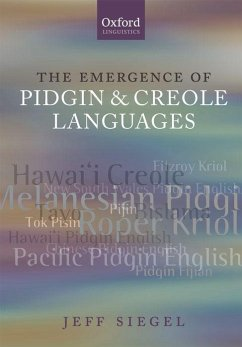 The Emergence of Pidgin and Creole Languages - Siegel, Jeff