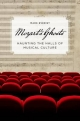 Mozart's Ghosts: Haunting the Halls of Musical Culture - Mark Everist