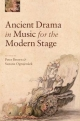 Ancient Drama in Music for the Modern Stage - Peter Brown; Suzana Ograjensek
