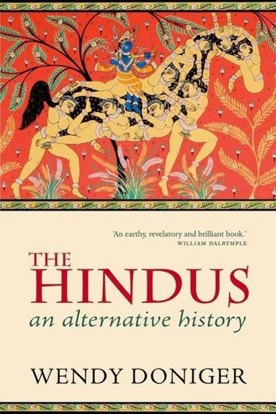 The Hindus - Wendy (Mircea Eliade Distinguished Service Professor of the History of Religions at the University of Chicago) Doniger