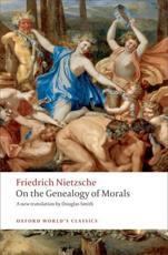 On the Genealogy of Morals - Friedrich Nietzsche (author), Douglas Smith (editor)