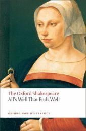 All's Well that Ends Well: The Oxford Shakespeare - William Shakespeare
