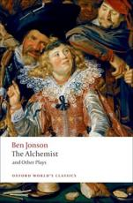 The Alchemist and Other Plays - Ben Jonson (author), Gordon Campbell (editor)