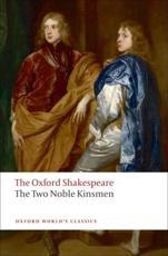 The Two Noble Kinsmen - William Shakespeare (author), John Fletcher (author), Eugene M Waith (editor)