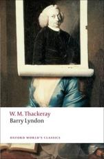 The Memoirs of Barry Lyndon, Esq - William Makepeace Thackeray (author), Andrew Sanders (editor)