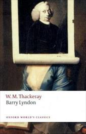 Barry Lyndon: The Memoirs of Barry Lyndon, Esq. - Thackeray, William Makepeace / Sanders, Andrew