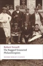 The Ragged Trousered Philanthropists - Robert Tressell (author), Peter Miles (editor)