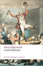 Castle Rackrent - Maria Edgeworth (author), George Watson (editor), Kathryn J Kirkpatrick (other)