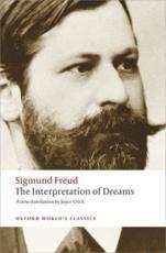 The Interpretation of Dreams - Sigmund Freud (author), Ritchie Robertson (editor), Joyce Crick (translator)