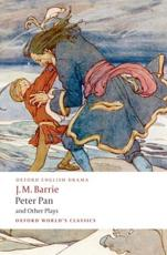 Peter Pan and Other Plays - J. M Barrie (author), Peter Hollindale (editor)