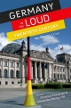 Germany in the Loud Twentieth Century - Florence Feiereisen; Alexandra Merley Hill