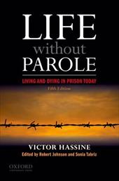 Life Without Parole: Living and Dying in Prison Today - Hassine, Victor / Johnson, Robert / Tabriz, Sonia