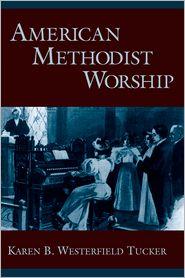 American Methodist Worship - Karen B. Westerfield Tucker