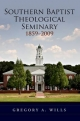 Southern Baptist Seminary 1859-2009 - Gregory A. Wills