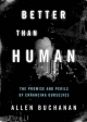 Better Than Human - Allen Buchanan