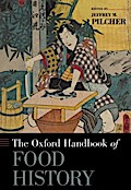 The Oxford Handbook of Food History (Oxford Handbooks in History)