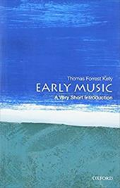 Early Music: A Very Short Introduction - Kelly, Thomas Forrest