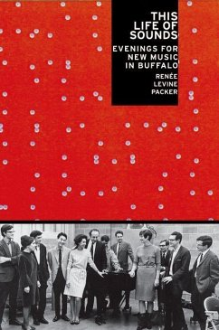 This Life of Sounds: Evenings for New Music in Buffalo - Levine Packer, Renee