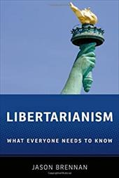 Libertarianism: What Everyone Needs to Know - Brennan, Jason