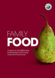 Family Food: A Report On The Expenditure And Food Survey: 2008 - The Stationery Office