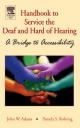 Handbook to Service  the Deaf and Hard of Hearing - John W. Adams;  Rohring  Pamela