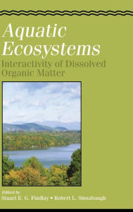 Aquatic Ecosystems: Interactivity of Dissolved Organic Matter - Elsevier Science