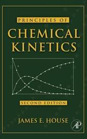 Principles of Chemical Kinetics - House, James E.