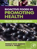 Bioactive Foods in Promoting Health: Fruits and Vegetables - Watson, Ronald Ross; Preedy, Victor R.