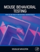 Mouse Behavioral Testing - Douglas Wahlsten