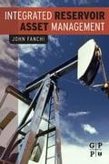Integrated Reservoir Asset Management - John Fanchi