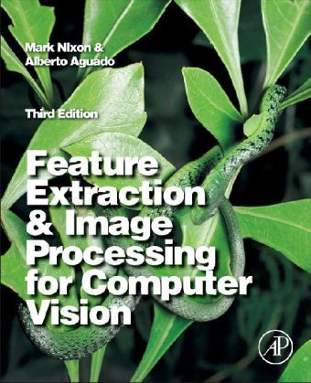 Feature Extraction & Image Processing for Computer Vision - Nixon, Mark / Aguado, Alberto S.