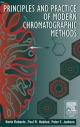 Principles and Practice of Modern Chromatographic Methods - Kevin Robards; P. Jackson; Paul R. Haddad