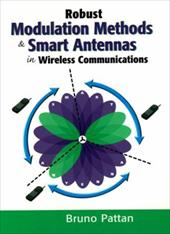 Robust Modulation Methods and Smart Antennas in Wireless Communications - Pattan, Bruno
