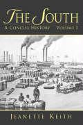 The South: A Concise History, Volume I