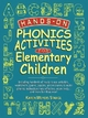 Hands on Phonics Activities for Elem Children - Karen Meyers Stangl; Deborah C. Wright