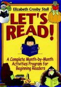 Let's Read: A Complete Month-By-Month Activities Program for Beginning Readers