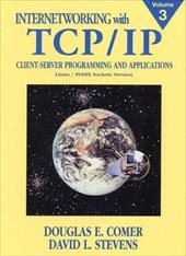 Internetworking with TCP/IP, Volume 3: Client-Server Programming and Applications Linux/Posix Sockets Version - Comer, Douglas E. / Stevens, David L. / Rose, Marshall T.