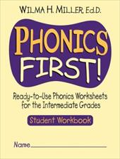 Phonics First!: Ready-To-Use Phonics Worksheets for the Intermediate Grades - Miller, Wilma H.