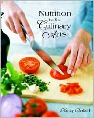 Nutrition for the Culinary Arts - Nancy Berkoff