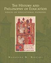 The History and Philosophy of Education: Voices of Educational Pioneers - Murphy, Madonna M.